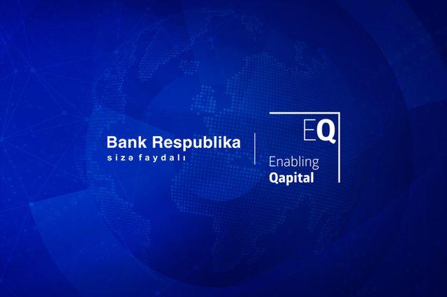 """Xarici investorlar """"Bank Respublika""""nı dəstəkləməyə davam edir"""